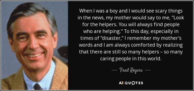 quote-when-i-was-a-boy-and-i-would-see-scary-things-in-the-news-my-mother-would-say-to-me-fred-rogers-49-99-35.jpg